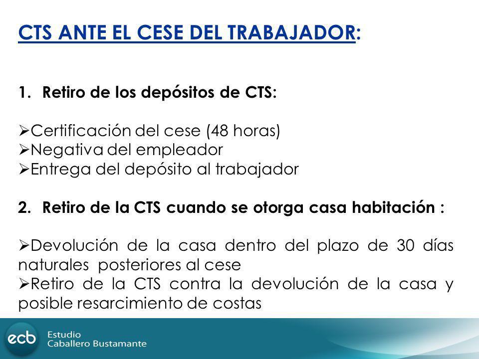 CTS ANTE EL CESE DEL TRABAJADOR: