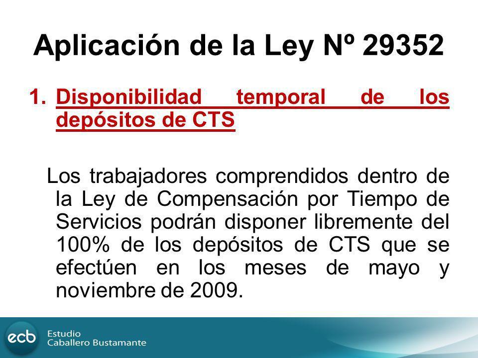 Aplicación de la Ley Nº 29352 Disponibilidad temporal de los depósitos de CTS.