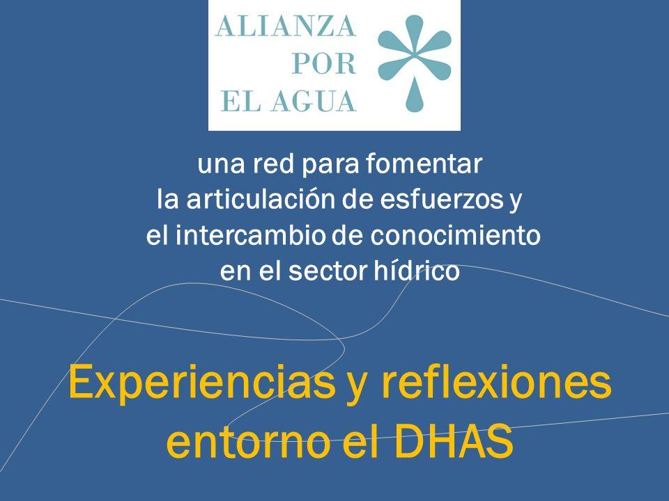 una red para fomentar la articulación de esfuerzos y el intercambio de conocimiento en el sector hídrico Experiencias y reflexiones entorno el DHAS
