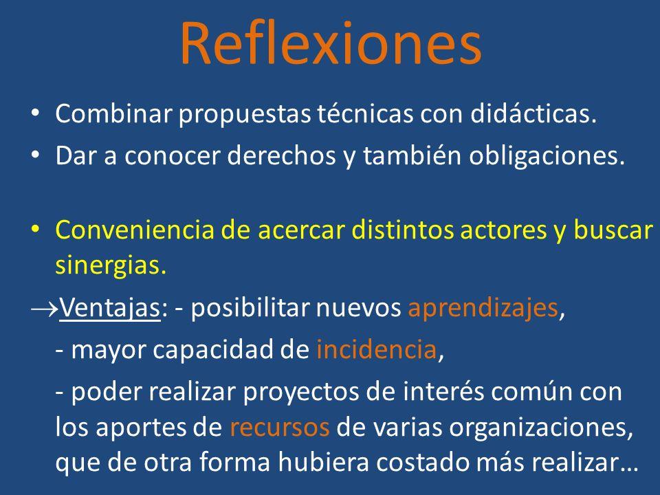 Reflexiones Combinar propuestas técnicas con didácticas.