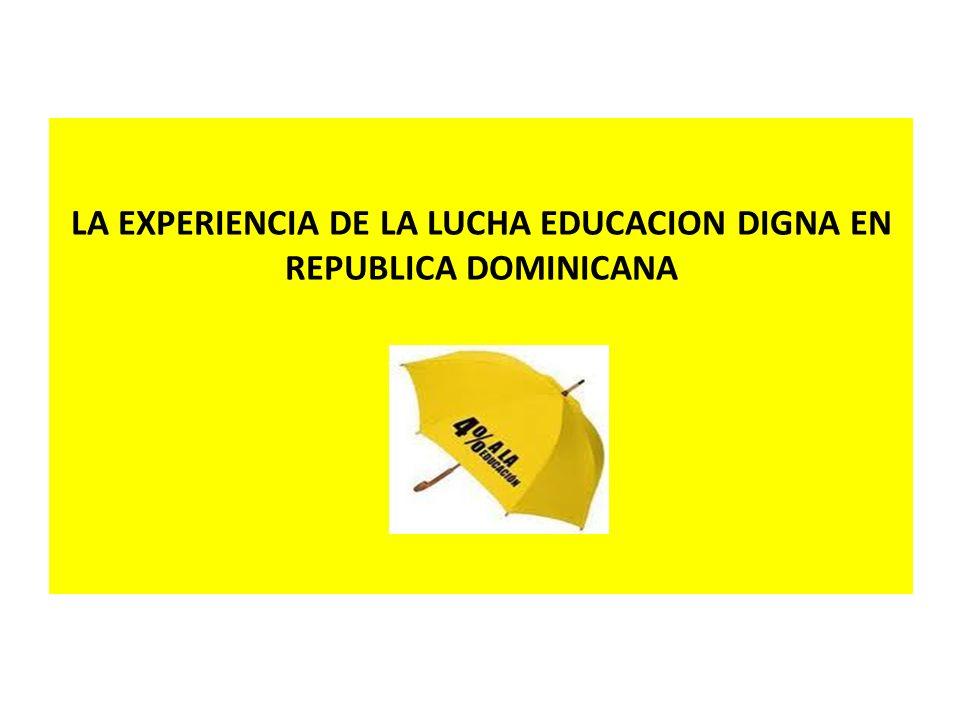 LA EXPERIENCIA DE LA LUCHA EDUCACION DIGNA EN REPUBLICA DOMINICANA