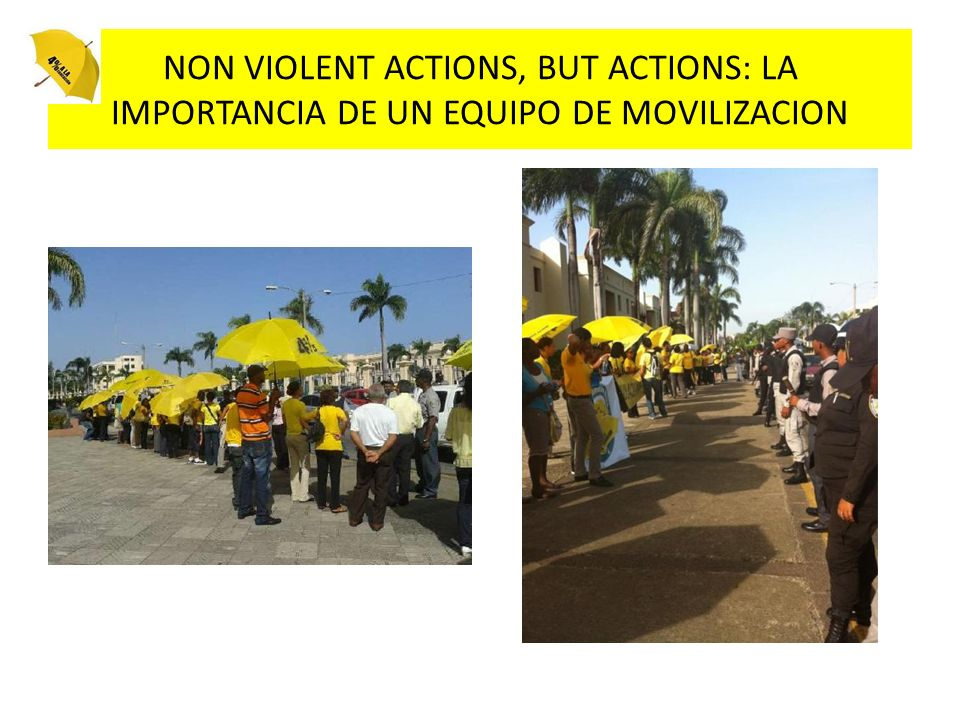 NON VIOLENT ACTIONS, BUT ACTIONS: LA IMPORTANCIA DE UN EQUIPO DE MOVILIZACION