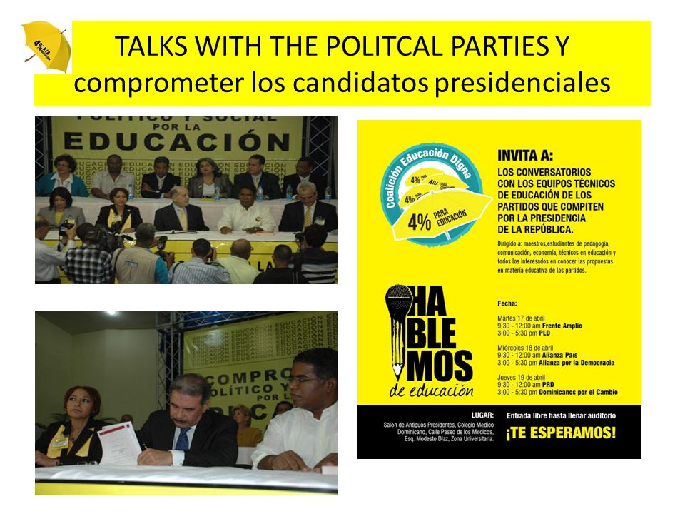 TALKS WITH THE POLITCAL PARTIES Y comprometer los candidatos presidenciales