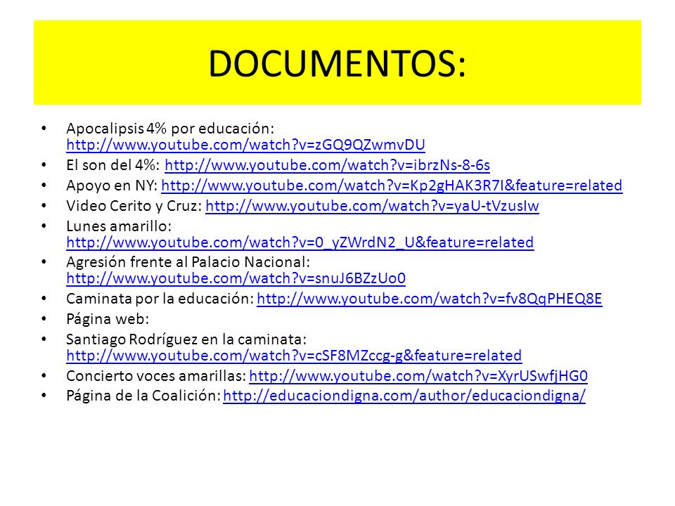 DOCUMENTOS: Apocalipsis 4% por educación: http://www.youtube.com/watch v=zGQ9QZwmvDU. El son del 4%: http://www.youtube.com/watch v=ibrzNs-8-6s.