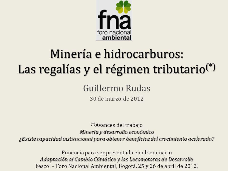 Minería e hidrocarburos: Las regalías y el régimen tributario(*)