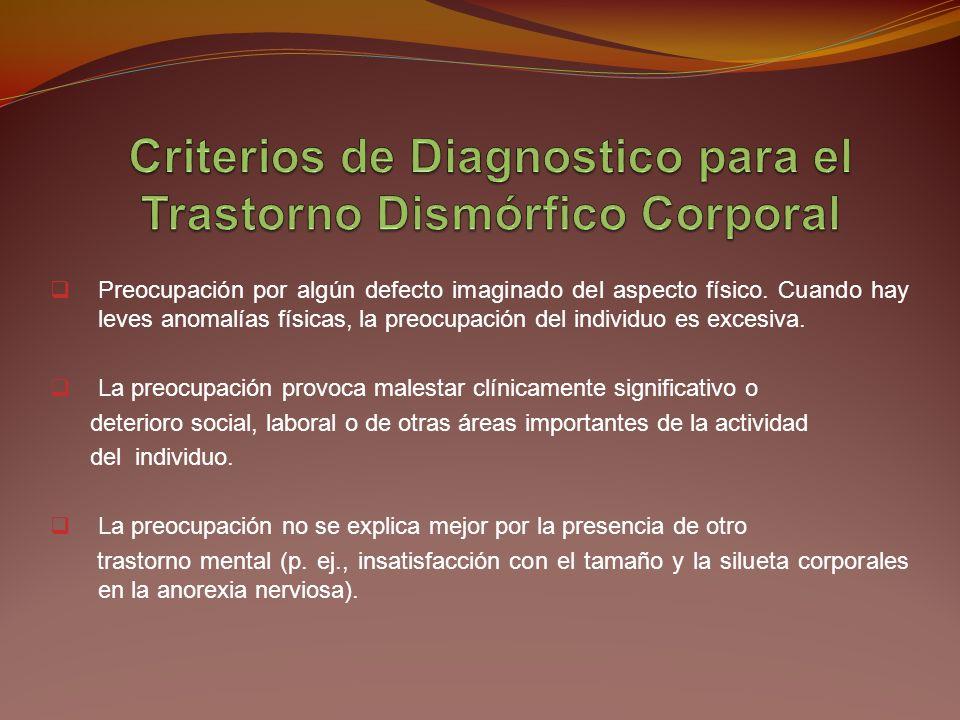 Criterios de Diagnostico para el Trastorno Dismórfico Corporal
