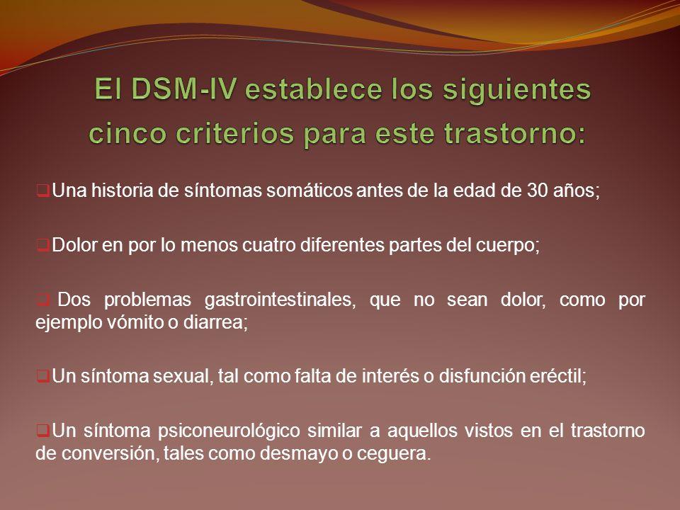 El DSM-IV establece los siguientes cinco criterios para este trastorno: