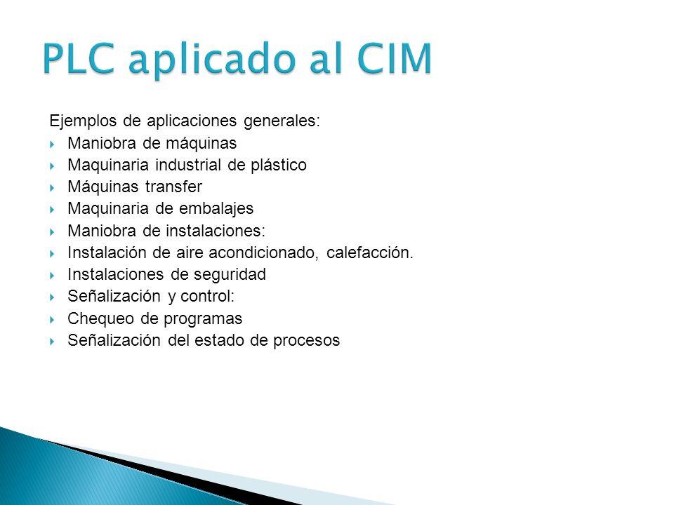 PLC aplicado al CIM Ejemplos de aplicaciones generales: