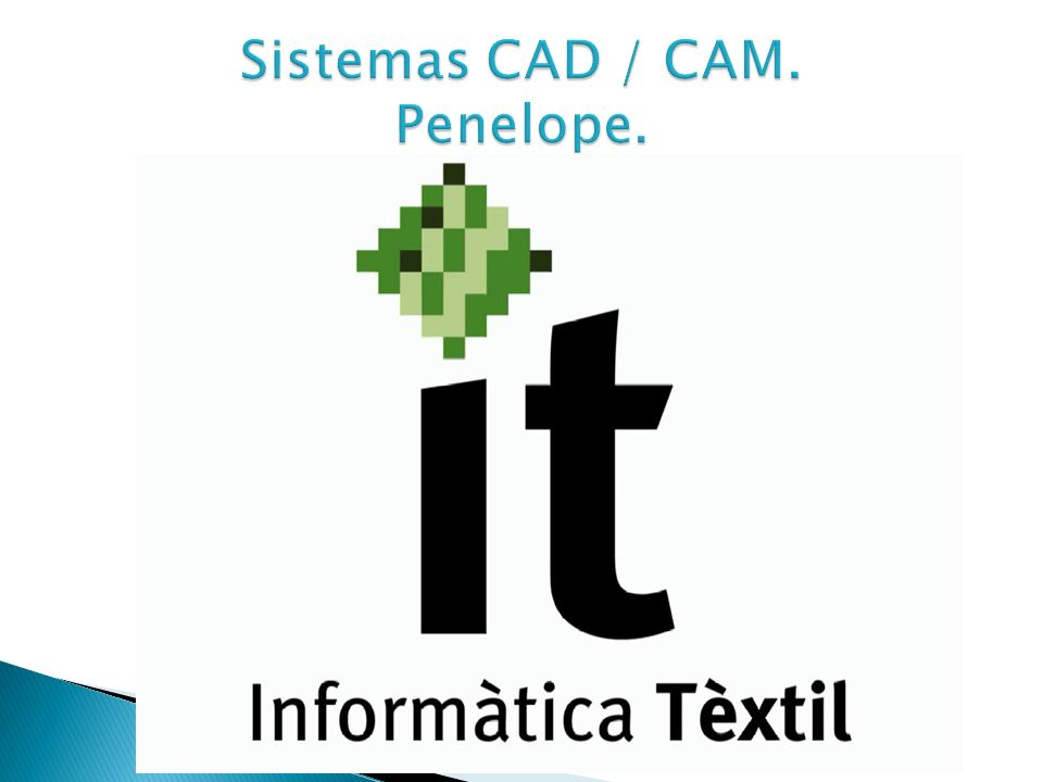 Sistemas CAD / CAM. Penelope.