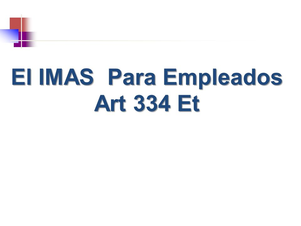 El IMAS Para Empleados Art 334 Et