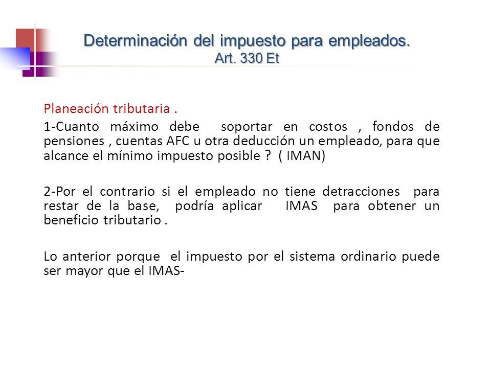 Determinación del impuesto para empleados. Art. 330 Et