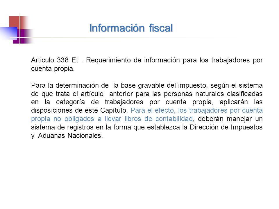 Información fiscal Articulo 338 Et . Requerimiento de información para los trabajadores por cuenta propia.