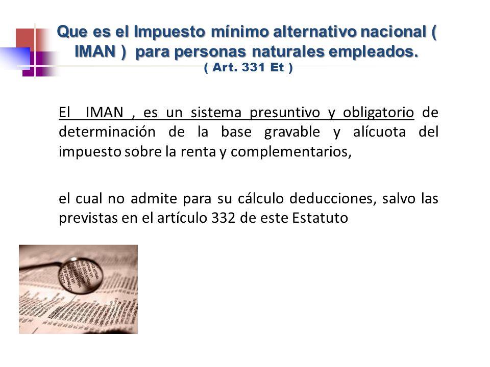 Que es el Impuesto mínimo alternativo nacional ( IMAN ) para personas naturales empleados. ( Art. 331 Et )