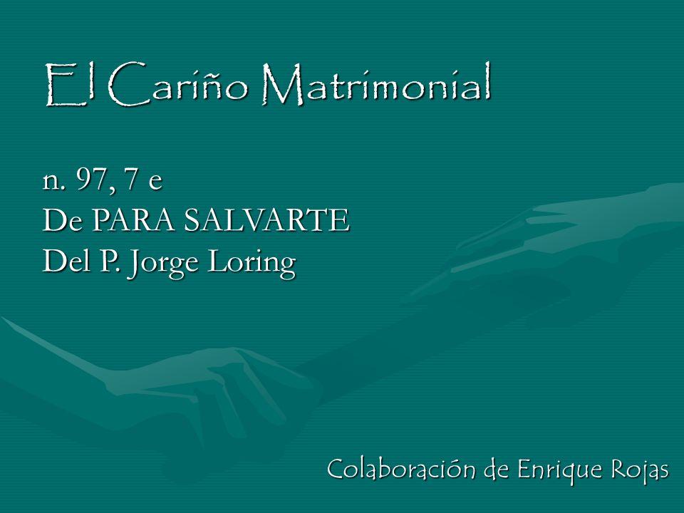 El Cariño Matrimonial n. 97, 7 e De PARA SALVARTE Del P. Jorge Loring