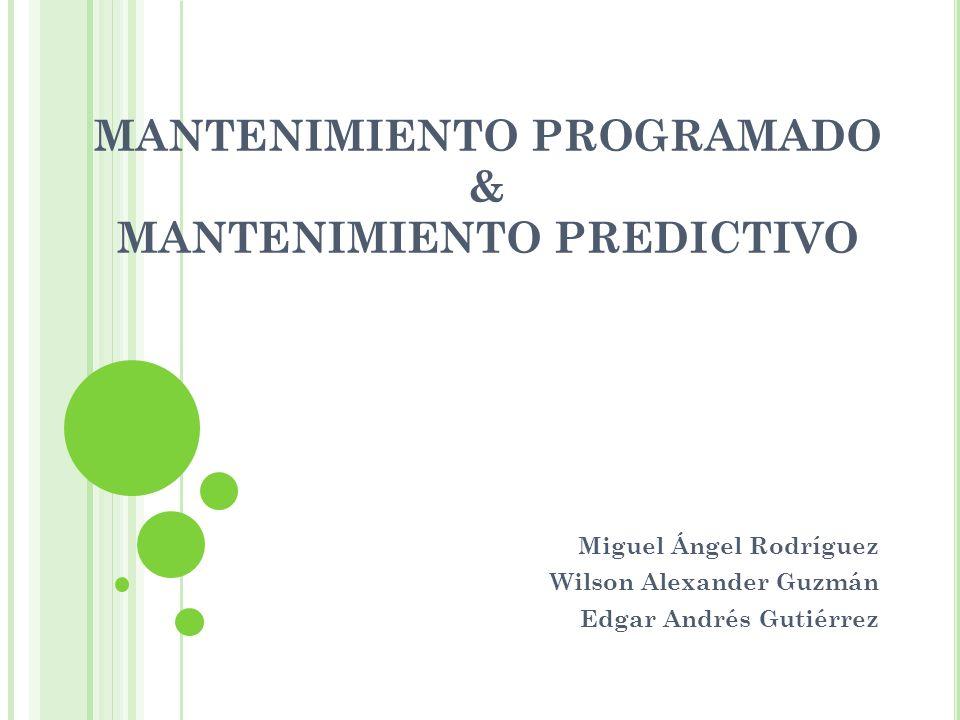 MANTENIMIENTO PROGRAMADO & MANTENIMIENTO PREDICTIVO