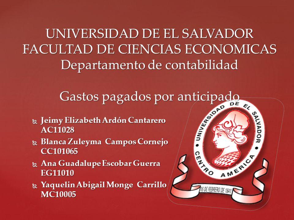 UNIVERSIDAD DE EL SALVADOR FACULTAD DE CIENCIAS ECONOMICAS Departamento de contabilidad Gastos pagados por anticipado