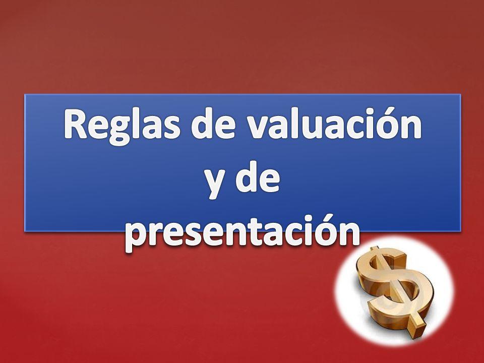 Reglas de valuación y de presentación