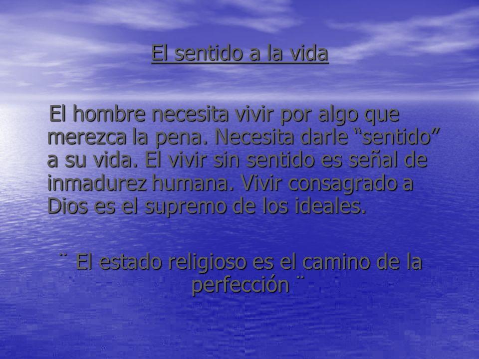 ¨ El estado religioso es el camino de la perfección ¨