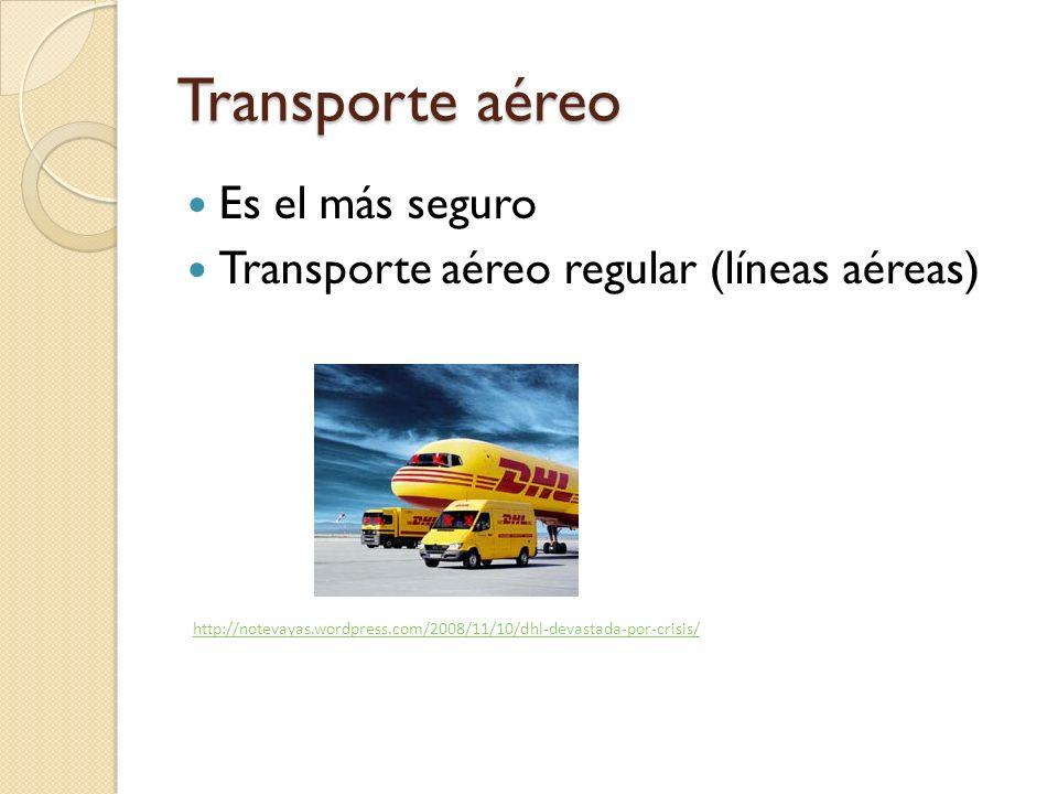 Transporte aéreo Es el más seguro