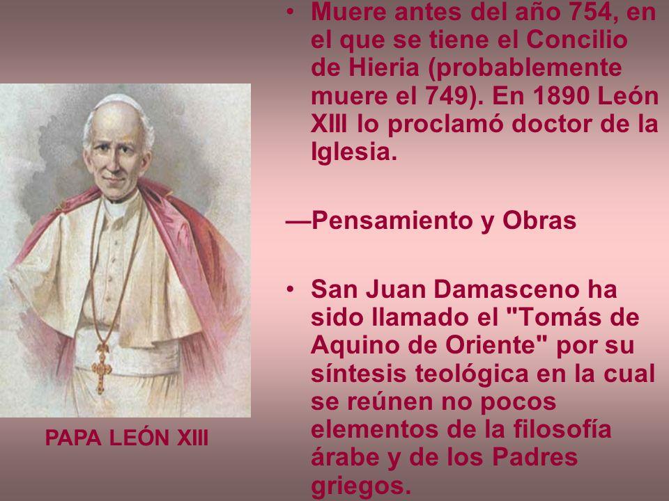 Muere antes del año 754, en el que se tiene el Concilio de Hieria (probablemente muere el 749). En 1890 León XIII lo proclamó doctor de la Iglesia.