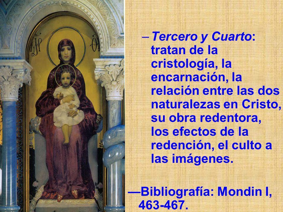 Tercero y Cuarto: tratan de la cristología, la encarnación, la relación entre las dos naturalezas en Cristo, su obra redentora, los efectos de la redención, el culto a las imágenes.