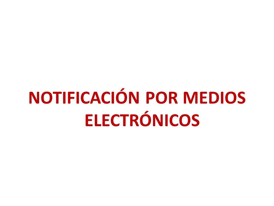 NOTIFICACIÓN POR MEDIOS ELECTRÓNICOS