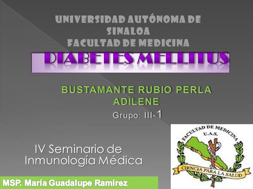 DIABETES MELLITUS BUSTAMANTE RUBIO PERLA ADILENE Grupo: III-1