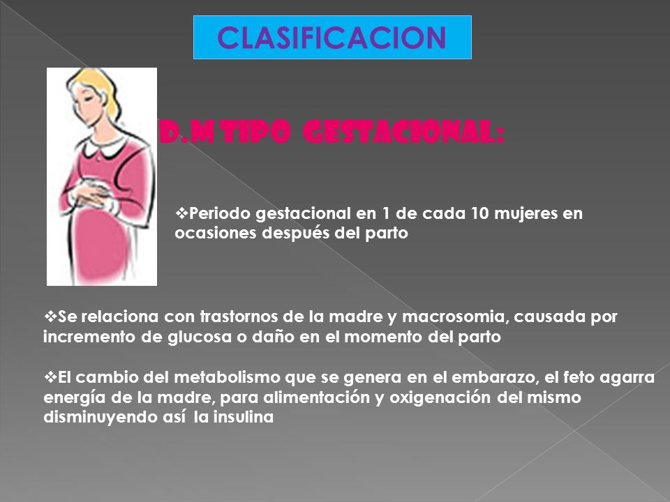 CLASIFICACION D.M Tipo gestacional: