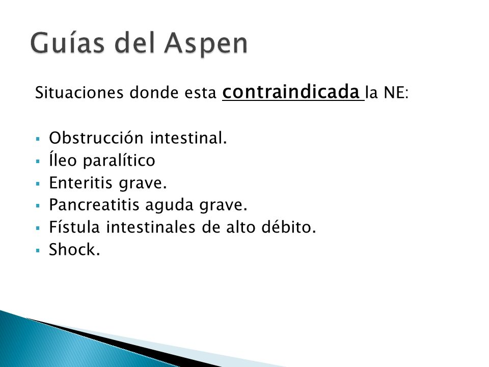 Guías del Aspen Situaciones donde esta contraindicada la NE:
