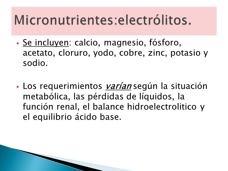 Micronutrientes:electrólitos.