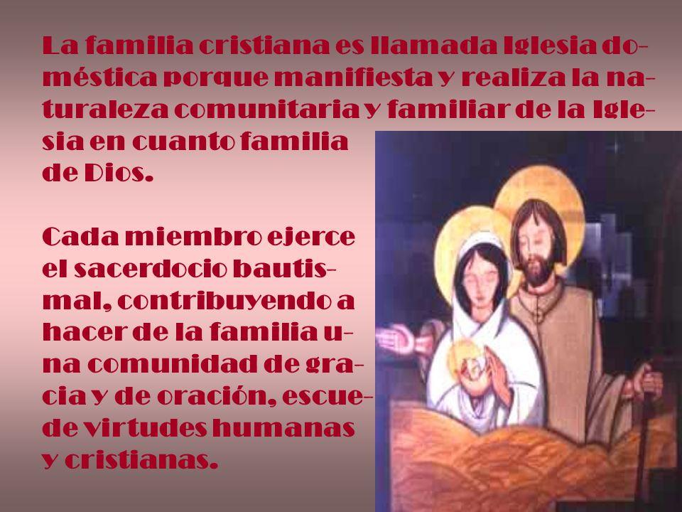 La familia cristiana es llamada Iglesia do-