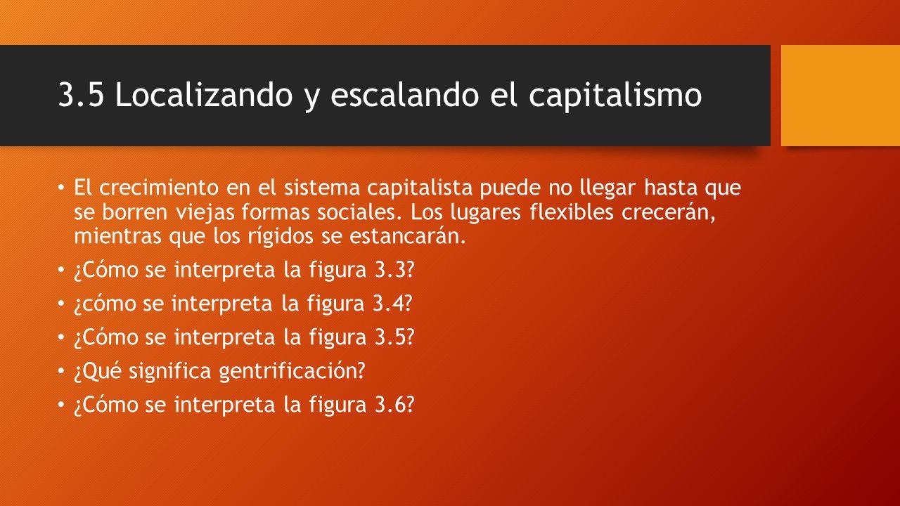 3.5 Localizando y escalando el capitalismo