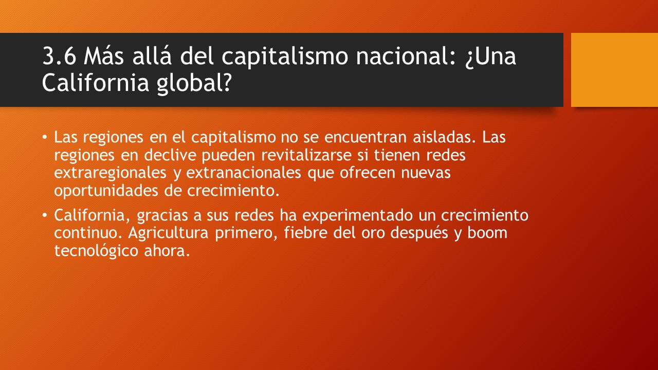 3.6 Más allá del capitalismo nacional: ¿Una California global