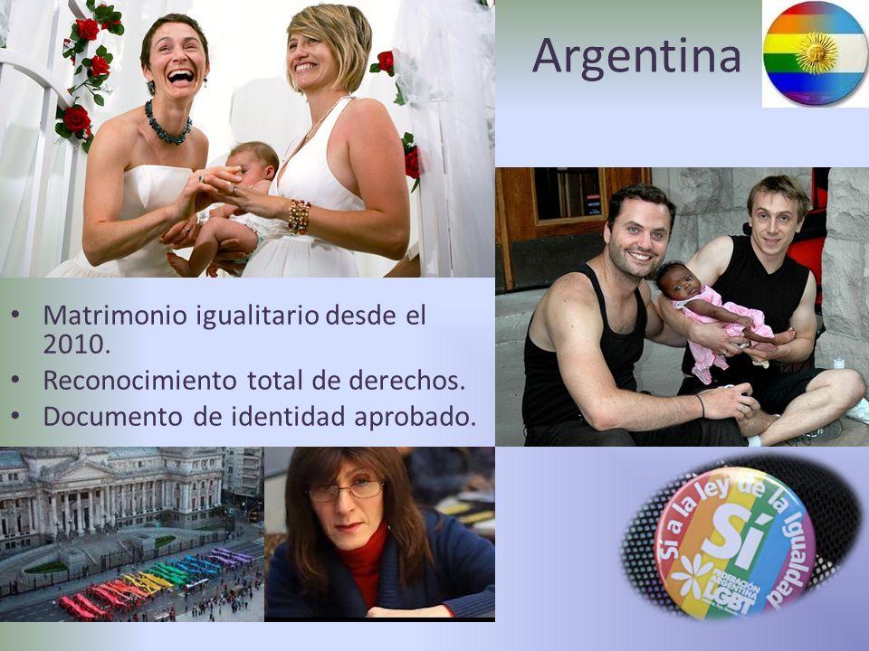 Argentina Matrimonio igualitario desde el 2010.