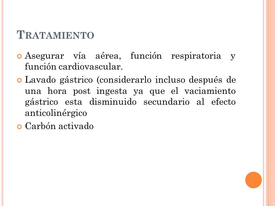 TratamientoAsegurar vía aérea, función respiratoria y función cardiovascular.