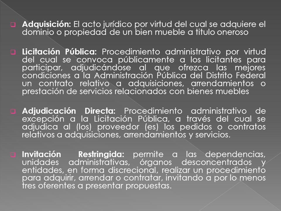 Adquisición: El acto jurídico por virtud del cual se adquiere el dominio o propiedad de un bien mueble a titulo oneroso