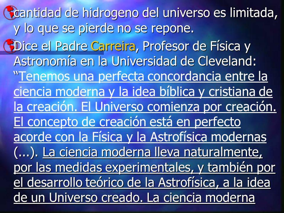 cantidad de hidrogeno del universo es limitada, y lo que se pierde no se repone.