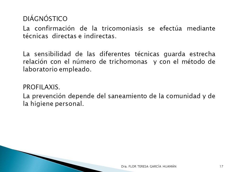 DIÁGNÓSTICO La confirmación de la tricomoniasis se efectúa mediante técnicas directas e indirectas.