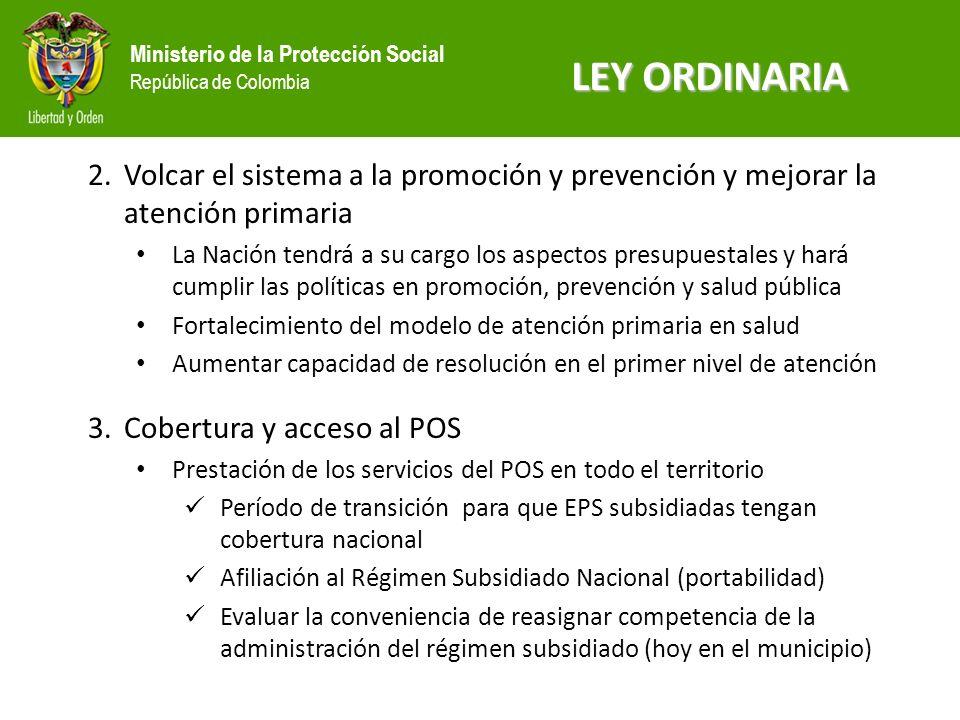 LEY ORDINARIA Volcar el sistema a la promoción y prevención y mejorar la atención primaria.