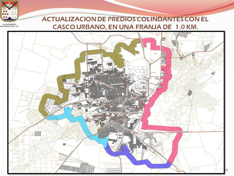 ACTUALIZACION DE PREDIOS COLINDANTES CON EL CASCO URBANO, EN UNA FRANJA DE 1.0 KM.