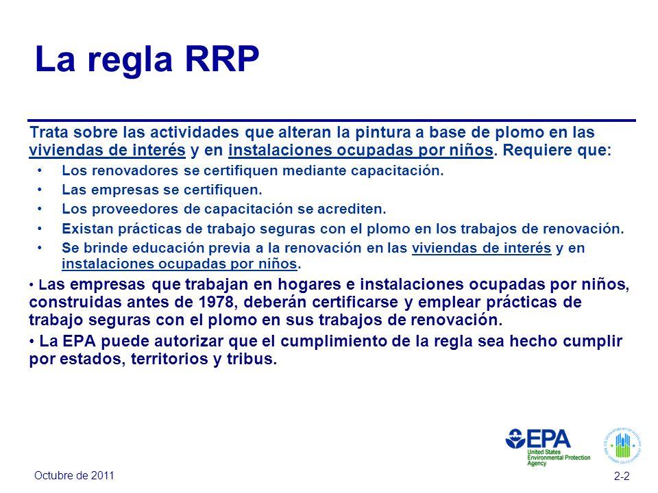 La regla RRP Prácticas seguras para trabajar con el plomo en labores de renovación, reparación y pintura.