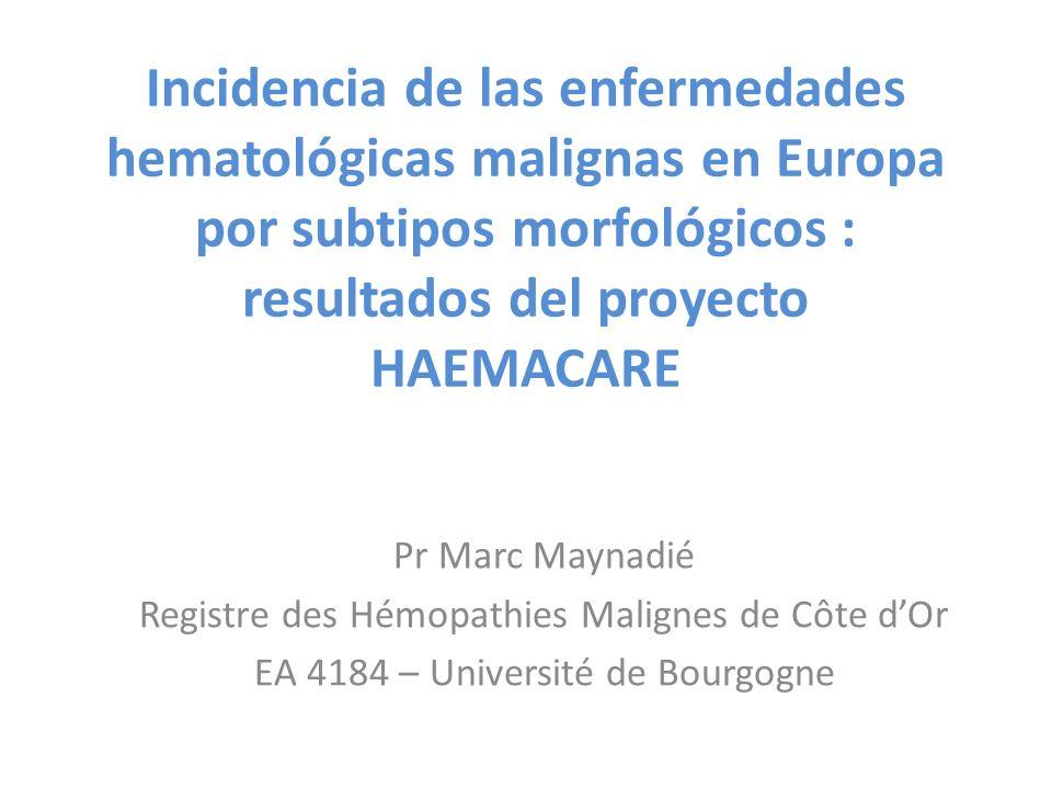 Incidencia de las enfermedades hematológicas malignas en Europa por subtipos morfológicos : resultados del proyecto HAEMACARE