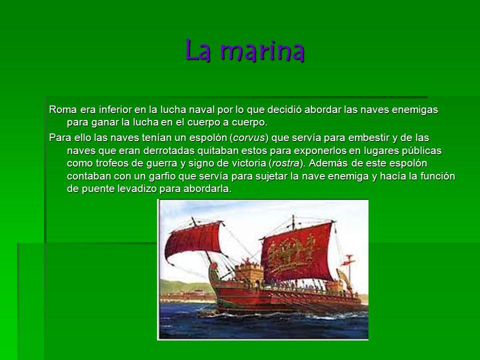 La marina Roma era inferior en la lucha naval por lo que decidió abordar las naves enemigas para ganar la lucha en el cuerpo a cuerpo.