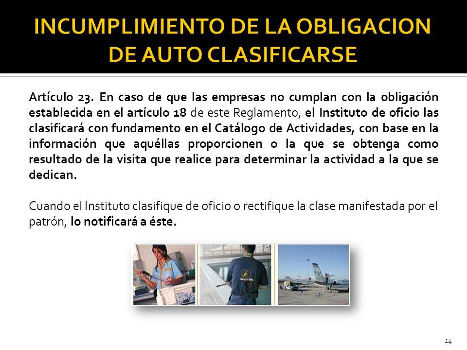 INCUMPLIMIENTO DE LA OBLIGACION DE AUTO CLASIFICARSE