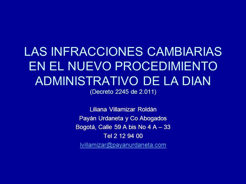 LAS INFRACCIONES CAMBIARIAS EN EL NUEVO PROCEDIMIENTO ADMINISTRATIVO DE LA DIAN (Decreto 2245 de 2.011)