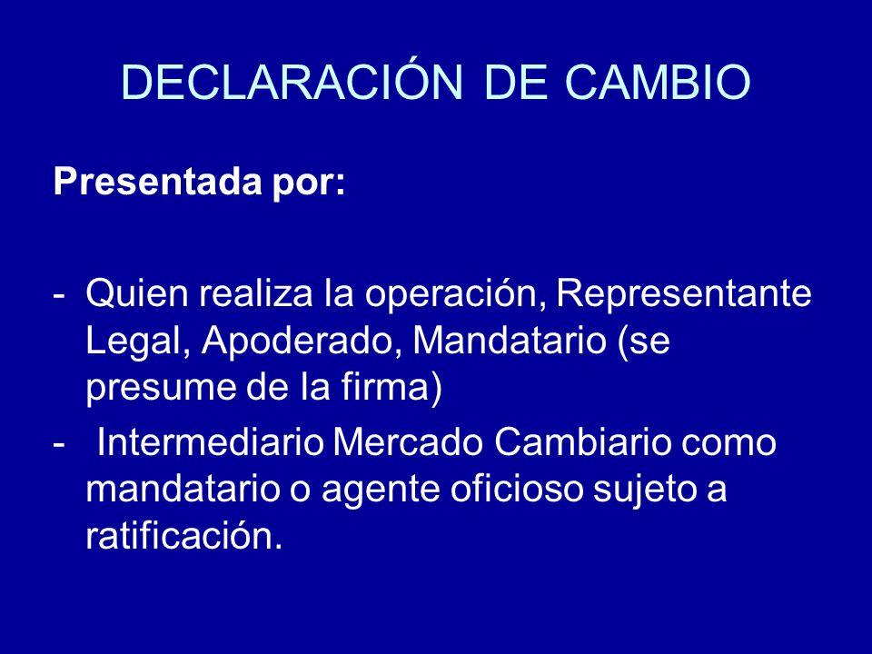 DECLARACIÓN DE CAMBIO Presentada por:
