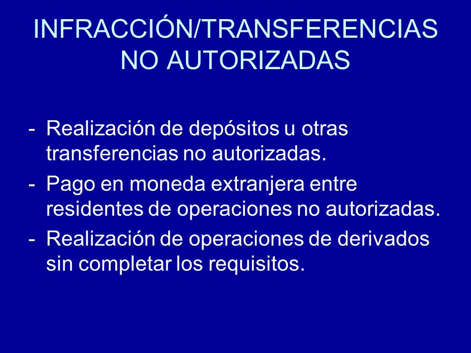 INFRACCIÓN/TRANSFERENCIAS NO AUTORIZADAS