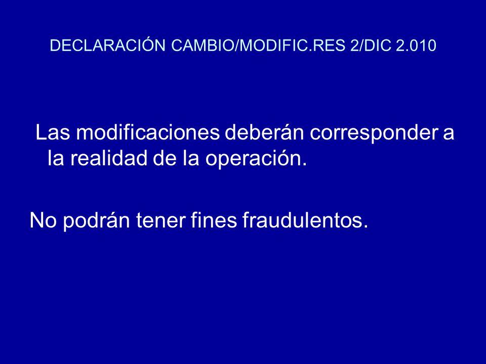 DECLARACIÓN CAMBIO/MODIFIC.RES 2/DIC 2.010