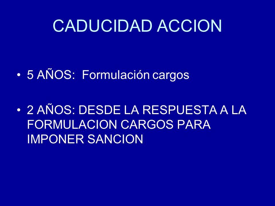 CADUCIDAD ACCION 5 AÑOS: Formulación cargos