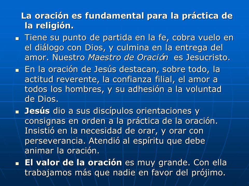 La oración es fundamental para la práctica de la religión.